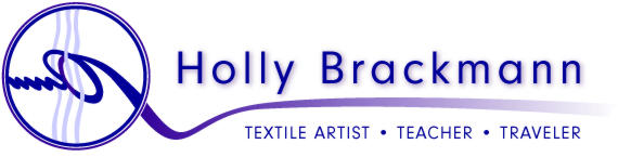 Holly Brackmann - Textile Artist, Teacher, Traveler